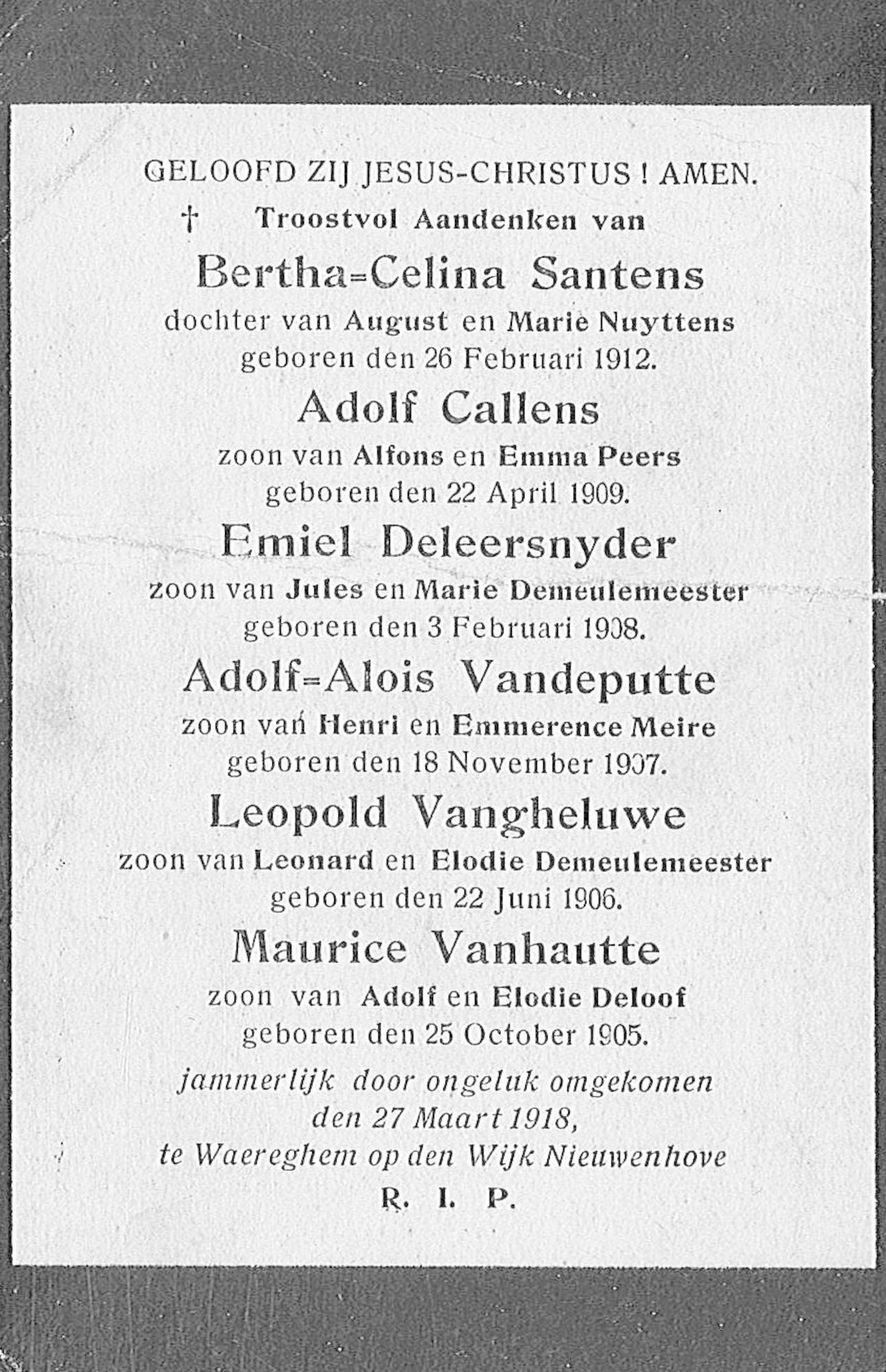 Bertha-Celina Santens, Adolf Callens, Emiel Deleersnyder, Adolf-Alois Vandeputte, Leopold Vangheluwe, Maurice Vanhautte